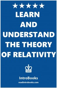 Learn and Understand the Theory of Relativity