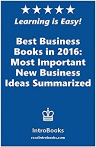 Best Business Books in 2016 - Most Important New Business Ideas Summarized
